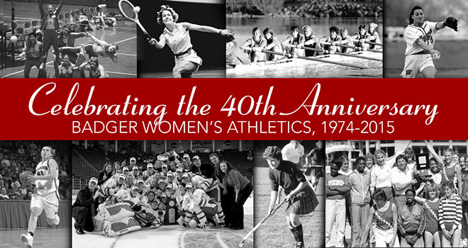 40th anniversary of Wisconsin Women's Athletics